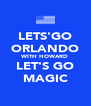 LETS'GO ORLANDO WITH HOWARD LET'S GO MAGIC - Personalised Poster A4 size