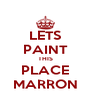 LETS PAINT THIS PLACE MARRON - Personalised Poster A4 size