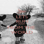 LETS RUN AWAY FROM THE  WORLD - Personalised Poster A4 size