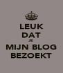 LEUK DAT JE MIJN BLOG BEZOEKT - Personalised Poster A4 size