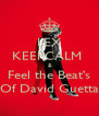 LEX  KEEPCALM   & Feel the Beat's Of David Guetta - Personalised Poster A4 size