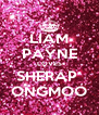 LIAM PAYNE LOVES SHERAP  ONGMOO - Personalised Poster A4 size