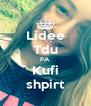 Lidee Tdu PA Kufi shpirt - Personalised Poster A4 size