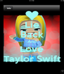 Lie Back And Love Taylor Swift - Personalised Poster A4 size