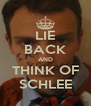 LIE BACK AND THINK OF SCHLEE - Personalised Poster A4 size