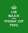 LIE BACK AND THINK OF TWC - Personalised Poster A4 size