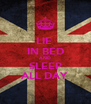 LIE  IN BED AND SLEEP ALL DAY - Personalised Poster A4 size