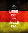 LIEBE  IST  FÜR  ALLE DA - Personalised Poster A4 size
