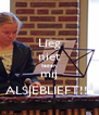 Lieg niet tegen mij ALSJEBLIEFT!!! - Personalised Poster A4 size