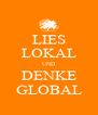 LIES LOKAL UND DENKE GLOBAL - Personalised Poster A4 size