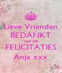 Lieve Vrienden BEDANKT voor alle FELICITATIES Anja xxx - Personalised Poster A4 size