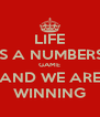 LIFE IS A NUMBERS GAME AND WE ARE WINNING - Personalised Poster A4 size