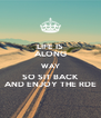 LIFE IS ALONG WAY SO SIT BACK AND ENJOY THE RDE - Personalised Poster A4 size
