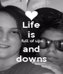 Life is  full of ups and downs - Personalised Poster A4 size