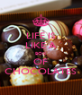 LIFE IS LIKE A BOX OF CHOCOLATES - Personalised Poster A4 size