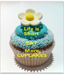 Life is Short EAT More CUPCAKES - Personalised Poster A4 size