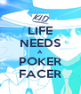 LIFE NEEDS A POKER FACER - Personalised Poster A4 size