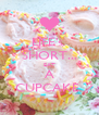 LIFE's  SHORT... EAT A CUPCAKE  - Personalised Poster A4 size