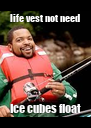 life vest not need Ice cubes float - Personalised Poster A4 size