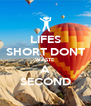 LIFES SHORT DONT WASTE A SECOND - Personalised Poster A4 size