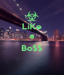LiKe a  Bo$$  - Personalised Poster A4 size