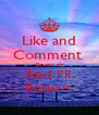 Like and Comment  On my pic And I'll  Return  - Personalised Poster A4 size