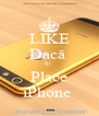 LIKE Dacă  Îți  Place iPhone  - Personalised Poster A4 size