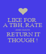 LIKE FOR  A TBH, RATE AND DATE  RETURN IT THOUGH ! - Personalised Poster A4 size
