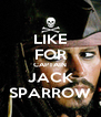 LIKE FOR CAPTAIN JACK SPARROW - Personalised Poster A4 size