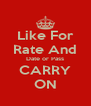 Like For Rate And Date or Pass CARRY ON - Personalised Poster A4 size