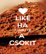 LIKE HA SZERETED A  CSOKIT - Personalised Poster A4 size
