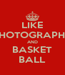 LIKE PHOTOGRAPHY AND BASKET BALL - Personalised Poster A4 size