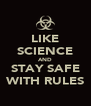 LIKE SCIENCE AND STAY SAFE WITH RULES - Personalised Poster A4 size