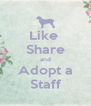 Like  Share and Adopt a Staff - Personalised Poster A4 size