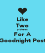 Like Two pictures For A Goodnight Post - Personalised Poster A4 size