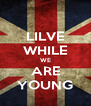 LILVE WHILE WE ARE YOUNG - Personalised Poster A4 size