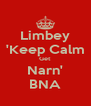 Limbey 'Keep Calm Get Narn' BNA - Personalised Poster A4 size