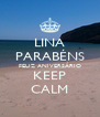 LINA PARABÉNS FELIZ ANIVERSÁRIO KEEP CALM - Personalised Poster A4 size