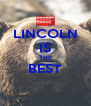 LINCOLN IS THE BEST  - Personalised Poster A4 size