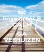 lingestraat 8 CALM IK GA VERHUIZEN - Personalised Poster A4 size