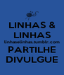 LINHAS & LINHAS linhaselinhas.tumblr.com PARTILHE DIVULGUE - Personalised Poster A4 size