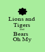 Lions and  Tigers  and  Bears   Oh My - Personalised Poster A4 size