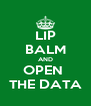 LIP BALM AND OPEN  THE DATA - Personalised Poster A4 size