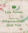 Lisa Aiman  Thank You Alhamdullilah  Didi Yati - Personalised Poster A4 size
