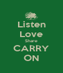 Listen Love Share CARRY ON - Personalised Poster A4 size