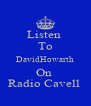 Listen  To DavidHowarth On  Radio Cavell  - Personalised Poster A4 size