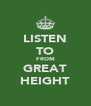 LISTEN TO FROM GREAT HEIGHT - Personalised Poster A4 size