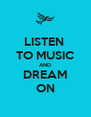 LISTEN  TO MUSIC AND DREAM ON - Personalised Poster A4 size