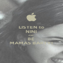 LISTEN to NINI AND BE MAMAS BARTYI - Personalised Poster A4 size
