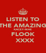 LISTEN TO THE AMAZING KACEY-MAE FLOOK   XXXX - Personalised Poster A4 size